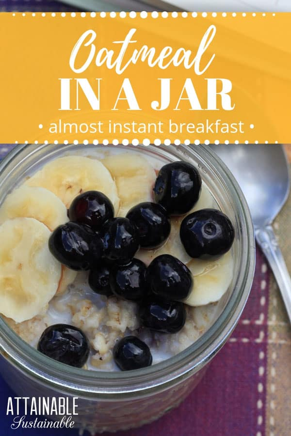 oatmeal in a jar with sliced bananas and blueberries