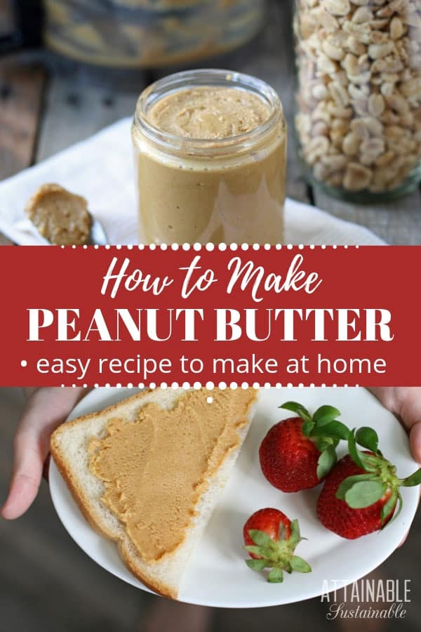 homemade peanut butter recipe in a glass jar, top; on a piece of bread, below