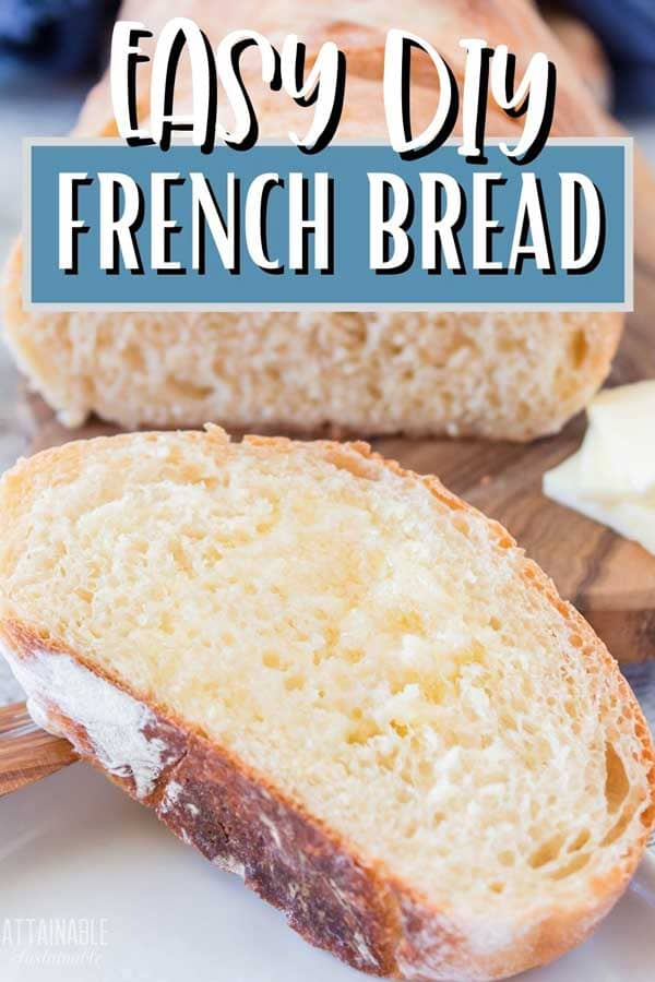 slice of french bread cut off a loaf