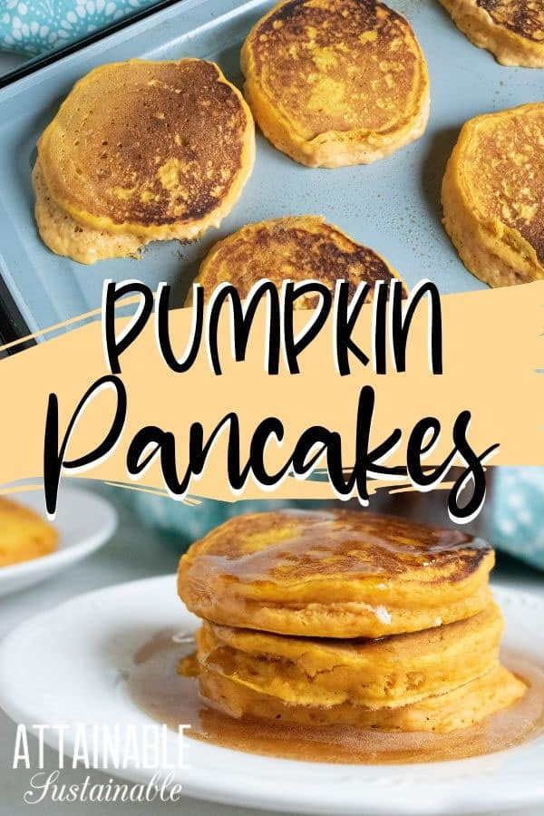 pumpkin pancakes on a griddle (top) and stacked on a white plate